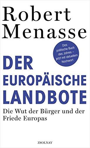 Der Europäische Landbote: die Wut der Bürger und der Friede Europas Gebundenes Buch – 24. September 2012 Robert Menasse Paul Zsolnay 3552056165 Europa / Geschichte