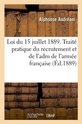 Download Loi Du 15 Juillet 1889. Traite Pratique Du Recrutement Et de L'Adm de L'Armee Francaise (Ed.1889) (Sciences Sociales) (French Edition) ebook