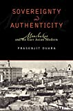 img - for Sovereignty and Authenticity: Manchukuo and the East Asian Modern (State & Society in East Asia) by Prasenjit Duara (2003-03-25) book / textbook / text book