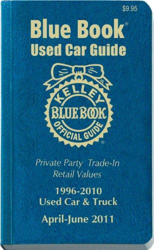 Kelley Blue Book Used Car Guide, April-June 2011: Consumer Edition, April-June 2011