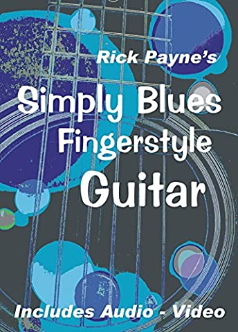 Simply Blues Fingerstyle Guitar: Play Great Fingerstyle Blues (Fingerstyle Blues)