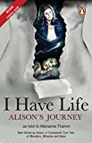 img - for I Have Life: Alison's Journey book / textbook / text book