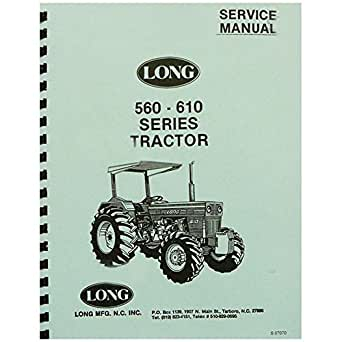 Amazon com: New Long Tractor Service Manual 560 560DT 560DTE