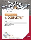 Les fiches outils du consultant: 138 fiches opérationnelles. 250 schémas explicatifs. 130 conseils personnalisés. 85 cas pratiques. CD inclus.