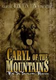 Caryl of the Mountains: Classic Rin Tin Tin Adventure