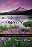 download ebook the women of angelfire: a story of friendship and transformation pdf epub