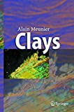img - for Clays by Alain Meunier (2005-05-24) book / textbook / text book