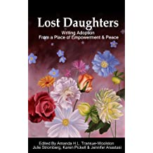 Lost Daughters: Writing Adoption From a Place of Empowerment and Peace