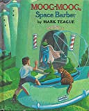 Moog-Moog, Space Barber, Mark Teague, 0590433326