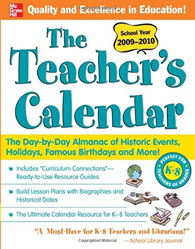 The Teacher's Calendar School Year 2009-2010: The Day-by-Day Almanac of Historic Events, Holidays, Famous Birthdays and More! (Teacher's Calendar: The ... Historic Events, Birthdays & Special ()
