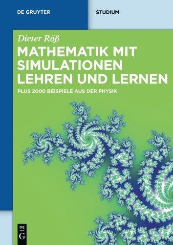 Mathematik mit Simulationen lehren und lernen (de Gruyter Studium) (German Edition)