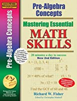 Pre-Algebra Concepts 2nd Edition, Mastering Essential Math Skills: 20 minutes a day to success