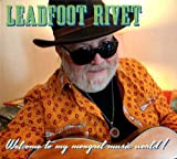 Welcome to my mongrel music world! by Leadfoot Rivet