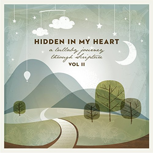 - Hidden In My Heart, Volume II, A Lullaby Journey Through Scripture