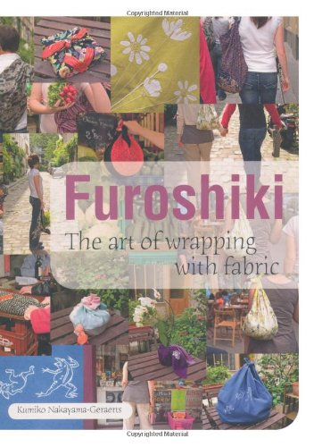 Furoshiki: The Art of Wrapping with Fabric pdf