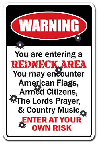 "YOU ARE ENTERING A REDNECK AREA Warning Sign country southern hillbilly| Indoor/Outdoor | 12"" Tall"