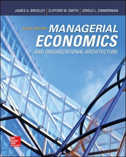 Managerial Economics & Organizational Architecture, 6th Edition (Irwin Economics) -  Brickley, James, Hardcover