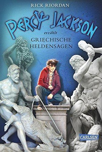 Percy Jackson erzählt: Griechische Heldensagen Gebundenes Buch – 20. Oktober 2016 Rick Riordan Gabriele Haefs Carlsen 3551556717