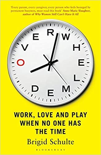 Overwhelmed: Work, Love and Play When No One Has The Time ...