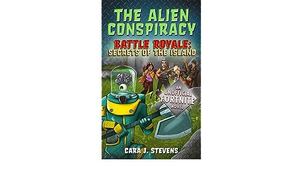 The Alien Conspiracy: An Unofficial Fortnite Novel (Battle ...