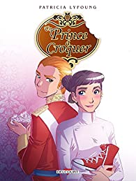 Un prince à croquer, tome 4 : Dessert par Patricia Lyfoung