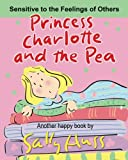 img - for PRINCESS CHARLOTTE AND THE PEA book / textbook / text book