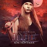 Jane: Three J'Amigos, Book 2 | Rose Montague
