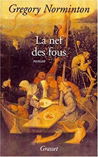 La nef des fous : roman, Norminton, Gregory