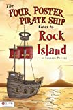 The Four Poster Pirate Ship Goes to Rock Island, Sherron Pounds, 1617398055