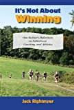 It's Not about Winning, Jack Rightmyer, 0941950425