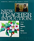 img - for New Teacher Induction: How to Train, Support, and Retain New Teachers book / textbook / text book