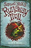 Samuel Blink and the Runaway Troll, Matt Haig, 0399247408