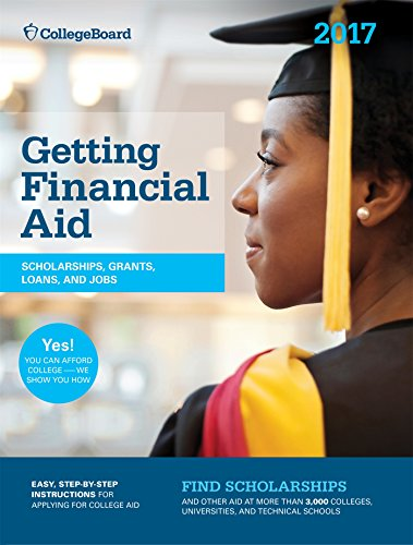 Getting Financial Aid 2017 (College Board Getting Financial Aid)