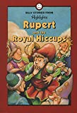img - for Rupert and the Royal Hiccups and Other Silly Stories book / textbook / text book