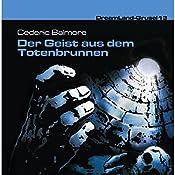Der Geist aus dem Totenbrunnen (Dreamland Grusel 13)   Cedric Balmore