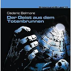 Der Geist aus dem Totenbrunnen (Dreamland Grusel 13)