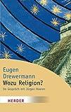 Wozu Religion? Sinnfindung in Zeiten der Gier nach Macht und Geld (HERDER spektrum)