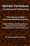 Sefer Yetzirah The Book of Formation: The Seven in One English-Hebrew Edition - New Translations with an Introduction into the Cosmology of the Kabbalah