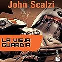 La Vieja Guardia [Old Man's War] Audiobook by John Scalzi Narrated by Sebastian Illera