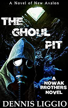 The Ghoul Pit (Nowak Brothers Book 4) by [Liggio, Dennis]