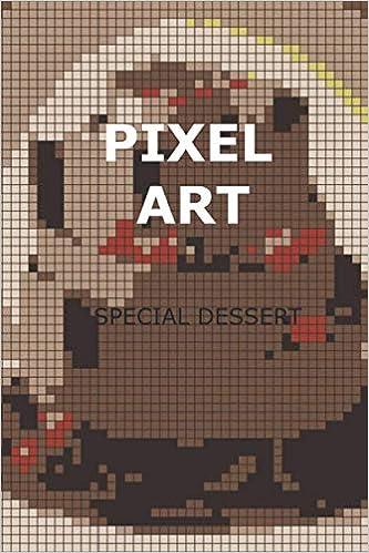 Pixel Art Special Dessert French Edition Wallas Steeven 9798633449297 Amazon Com Books