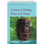 Catharsis in Healing, Ritual, and Drama