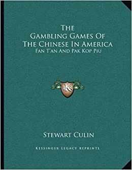 The gambling games of the chinese in america learn roulette strategy