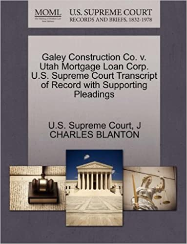 Book Galey Construction Co. v. Utah Mortgage Loan Corp. U.S. Supreme Court Transcript of Record with Supporting Pleadings