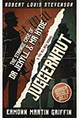 Juggernaut: a new sequel to The Strange Case of Dr Jekyll and Mr Hyde Paperback