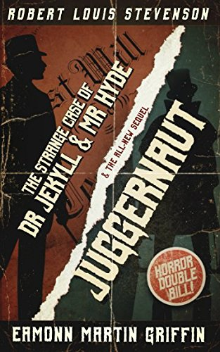 Juggernaut: a new sequel to The Strange Case of Dr Jekyll and Mr Hyde PDF