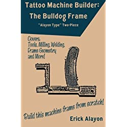 Tattoo Machine Builder: The Bulldog Frame