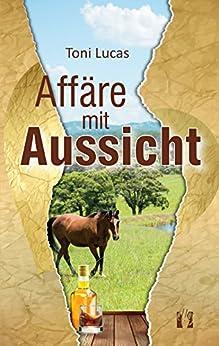 Affäre mit Aussicht (German Edition) by [Lucas, Toni]