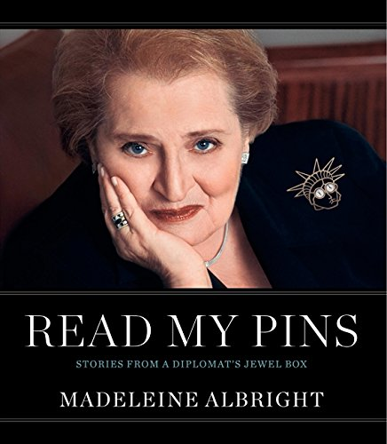 Book cover from Read My Pins: Stories from a Diplomats Jewel Box by Madeleine Albright