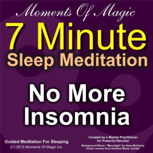 7 Minute Sleep Meditation: No More Insomnia